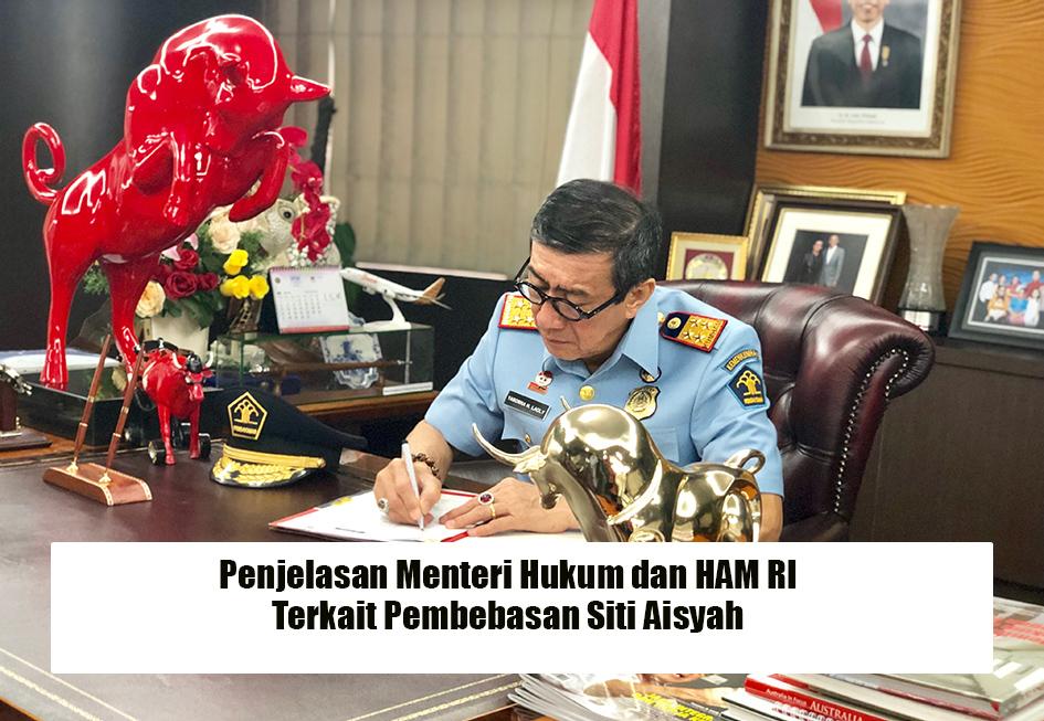 Penjelasan lengkap Menkumham atas Pembebasan Siti Aisyah.